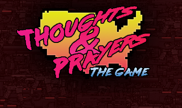 Thoughts & Prayers: The Game!